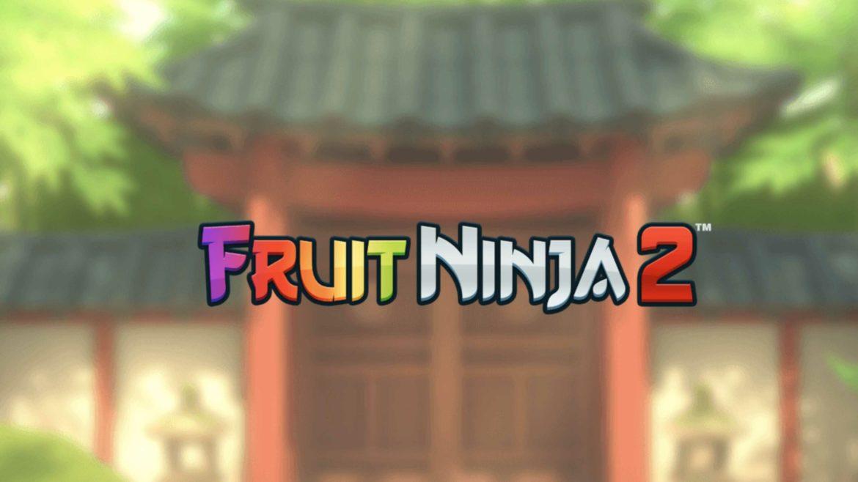 ฟีเจอร์เพิ่มความสนุกภาคใหม่ของเกม Fruit Ninja 2 ที่อยู่คู่มือถือมาอย่างยาวนาน