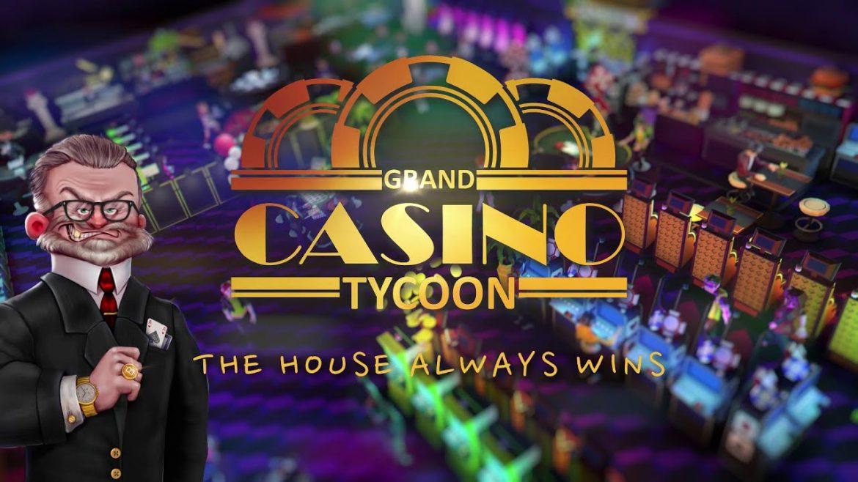 """Grand Casino Tycoon"" สร้างแหล่งพนันสุดยิ่งใหญ่เพื่อเป็นในคาสิโนระดับโลก"
