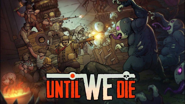 """""""เกม Until We Die"""" ปกป้องชีวิตของเหล่ามนุษย์จากภัยอันตรายของเหล่าปีศาจ"""